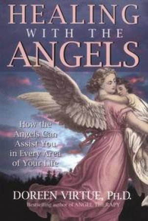 Healing With The Angels by Doreen Virtue