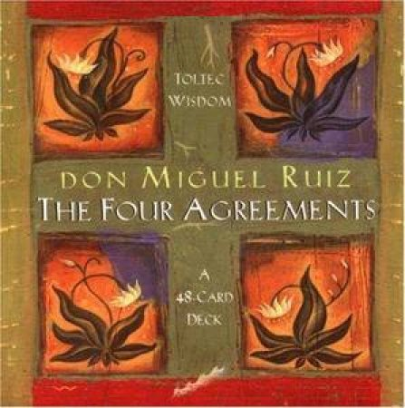 The Four Agreements Cards By Don Miguel Ruiz 9781561708772