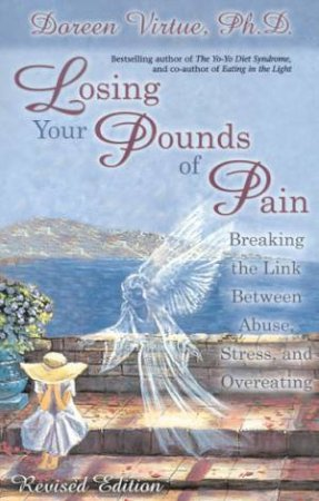 Losing Your Pounds Of Pain: Breaking The Link Between Abuse, Stress, And Overeating