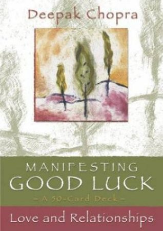 Manifesting Good Luck Cards: Love And Relationships