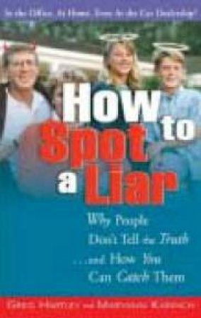 How To Spot A Liar by Mary Karinch