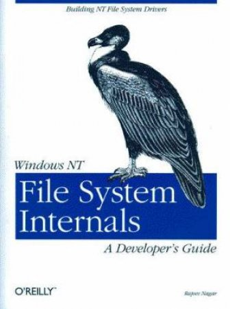 Windows NT File System Internals: A Developer's Guide by Rajeev Nagar