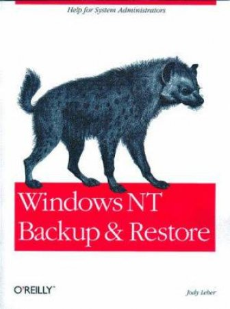 Windows NT Backup And Restore by Jody Leber