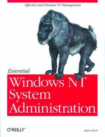 Essential Windows NT System Administration by A Frisch