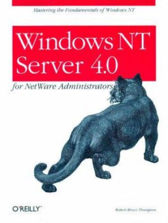 Windows NT Server 4.0 for NetWare Administrators by Robert Bruce Thompson