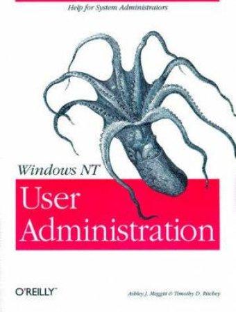 Windows NT User Administration by Ashley J Meggitt & Timothy D Richley