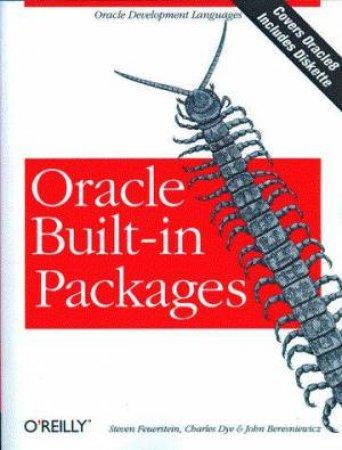 Oracle Built-In Packages by Steven Feuerstein & Charles Beresniewicz