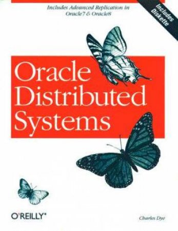 Oracle Distributed Systems by Charles Dye