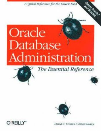 Oracle Database Administration by David Kreines & Brian Laskey