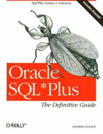 Oracle SQL*Plus: The Definitive Guide by Jonathan Gennick