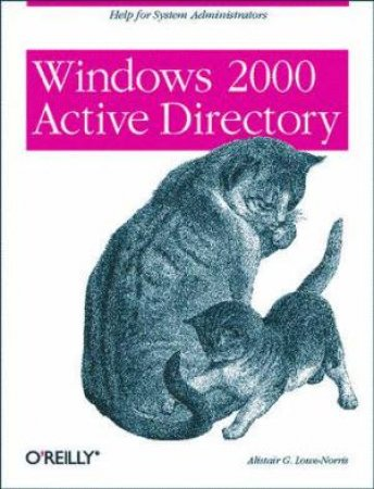 Windows 2000 Active Directory by Alistair G Lowe-Norris