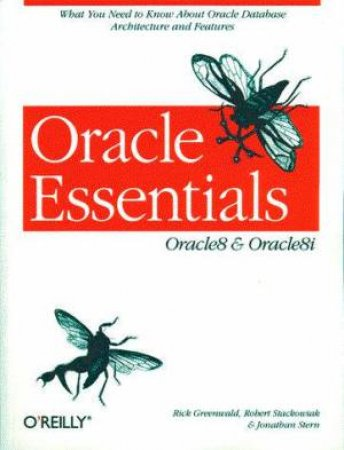 Oracle Essentials: Oracle8 & Oracle8i by R Greenwald & R Stackowiak & J Stern