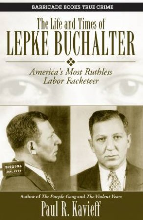 Life and Times of Lepke Buchalter