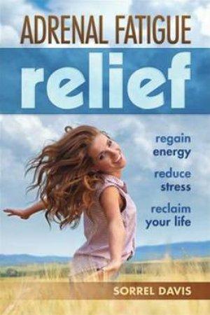 Adrenal Fatigue Relief