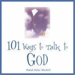 101 Ways To Talk To God