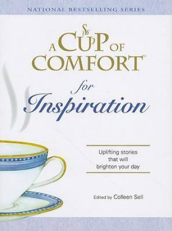 A Cup of Comfort for Inspiration by Various
