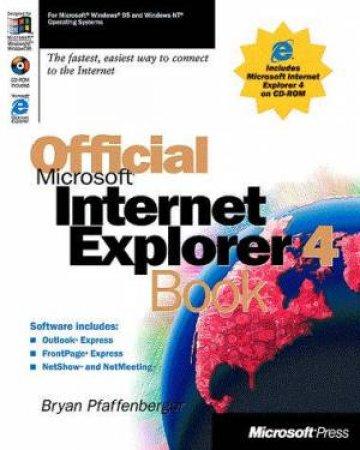 Official Microsoft Internet Explorer 4 Book by B Pfaffenberger