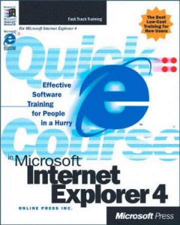 Quick Course In Microsoft Internet Explorer 4 by Various