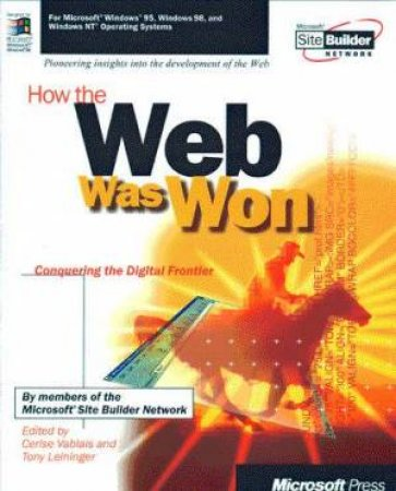 How The Web Was Won by Cerise Vablais & Tony Leininger