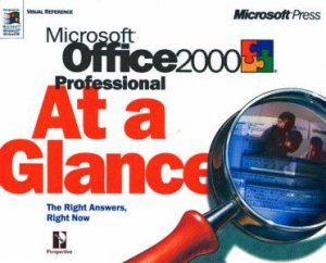Microsoft Office 2000 Professional At A Glance by Robin Romer & Marie Swanson