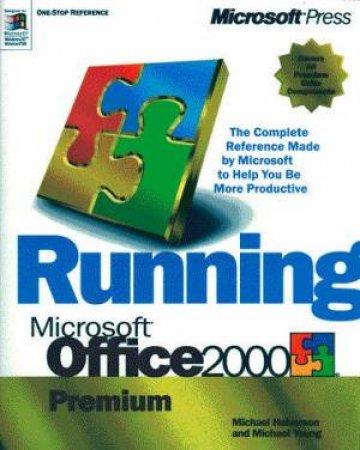 Running Microsoft Office 2000 Premium by Michael Halvorsen & Michael Young