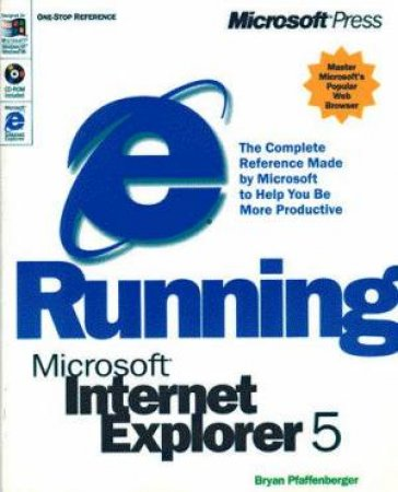 Running Microsoft Internet Explorer 5 by Bryan Pfaffenberger