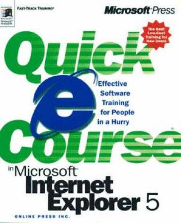 Quick Course In Microsoft Internet Explorer 5 by Online Press, In.