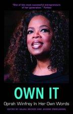 Own It: Oprah Winfrey In Her Own Words by Anjali Becker & Jeanne Engelmann