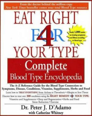 The Eat Right For Your Type Complete Blood Type Encyclopedia