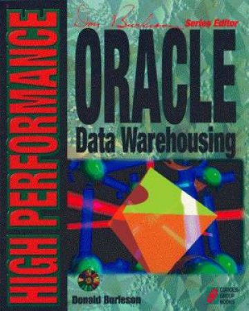 High Performance Oracle Data Warehousing by Donald Burleson