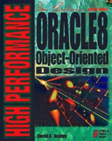High Performance Oracle8 Object-Oriented Design by David A Anstey