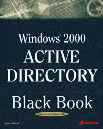 Windows 2000 Server Active Directory And LDAP Little Black Book by Paul Taylor