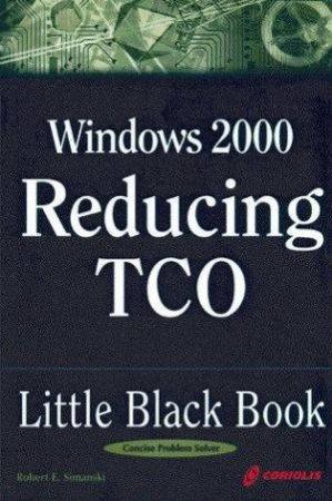 Windows 2000 Zero Administration Little Black Book by Robert E Simanski