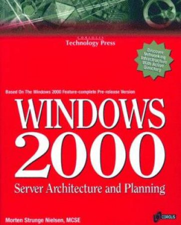 Windows 2000 Server Architecture And Planning by Morten Strunge Nielsen