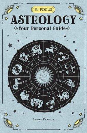 In Focus Astrology by Sasha Fenton