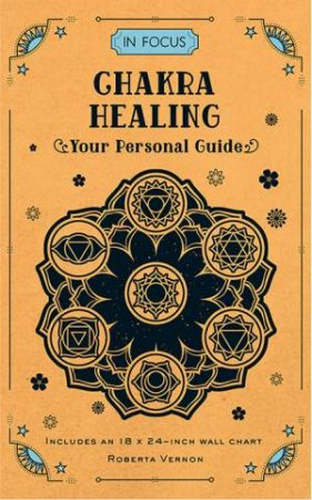Chakra Healing (In Focus) by Roberta Vernon