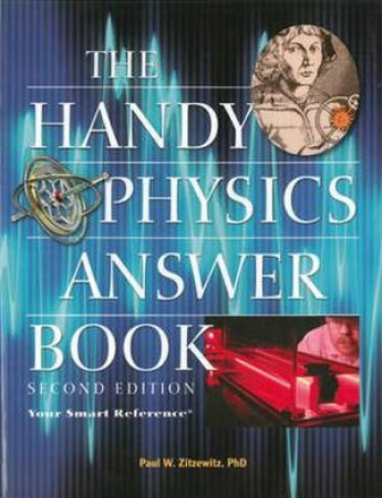 Handy Physics Answer Book (2nd Edition) by Paul W. Zitzewitz