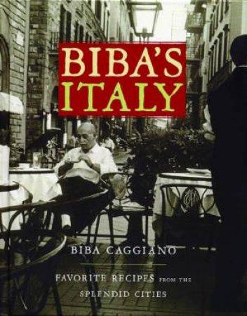 Biba's Italy by Biba Caggiano
