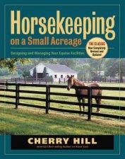 Horsekeeping On A Small Acreage