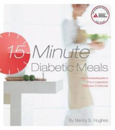 15-Minute Diabetic Meals by Nancy S. Hughes