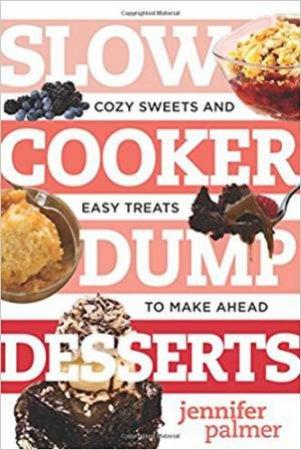 Slow Cooker Dump Desserts  by Jennifer Palmer