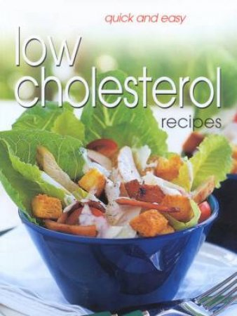 Quick And Easy Low Cholesterol Recipes by Various