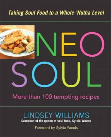 Neo Soul: Taking Soul Food To A Whole 'Nutha Level by Lindsey Williams