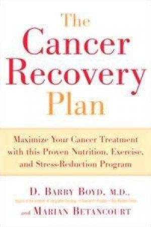 The Cancer Recovery Plan by D Barry Boyd