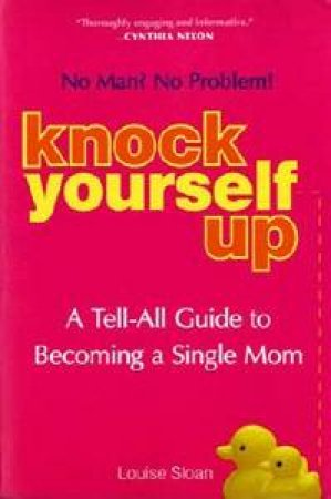 Knock Yourself Up by Louise Sloan