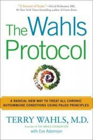 The Wahls Protocol by Terry Wahls & Eve Adamson