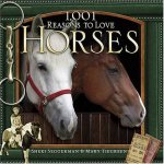 1001 Reasons To Love Horses