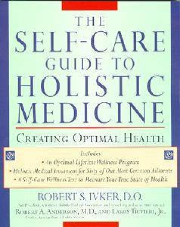 A Self Care Guide To Holistic Medicine by Robert S Ivker - 9781585420568 -  QBD Books
