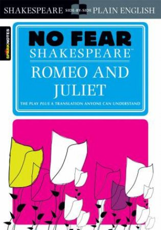 No Fear Shakespeare: Romeo And Juliet by William Shakespeare & John Crowther