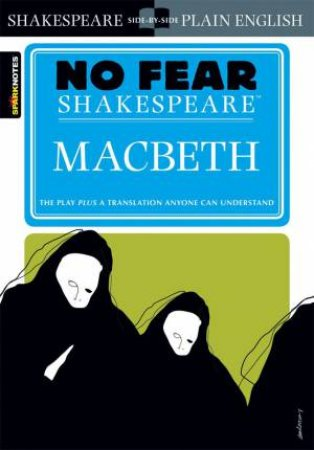 No Fear Shakespeare: Macbeth by William Shakespeare & John Crowther